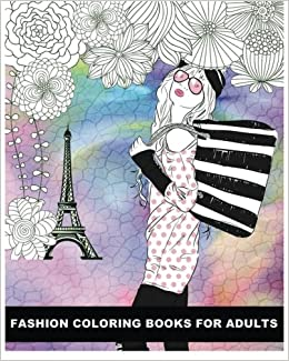 Amazon Fashion Coloring Books For Adults Classy Chic Designs The Best Of Paris Street Style 9781530110841 Alexandrine