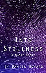Into Stillness: A Short Story