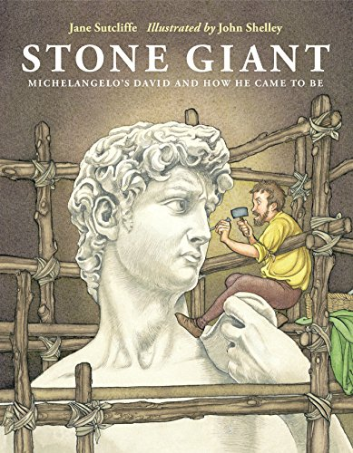 Michael Angelo For Kids (Stone Giant: Michelangelo's David and How He Came to)