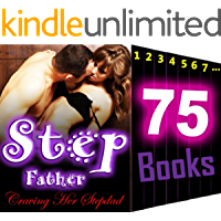 Stepfather: Craving Her Stepdad: 75 Books MEGA Bundle Collection: Stepfather Forbidden Taboo Love Stories...