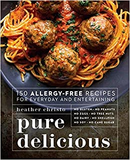 Amazon pure delicious 150 allergy free recipes for everyday amazon pure delicious 150 allergy free recipes for everyday and entertaining 9780735217782 heather christo books forumfinder Choice Image