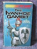 The Ivanhoe Gambit (Time Wars, 1)