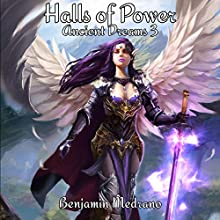 Halls of Power: Ancient Dreams, Book 3 Audiobook by Benjamin Medrano Narrated by Gabriella Cavallero