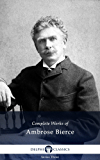 Complete Works of Ambrose Bierce (Delphi Classics) (English Edition)