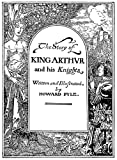 The Story of King Arthur and His Knights, Howard Pyle, 0983519404