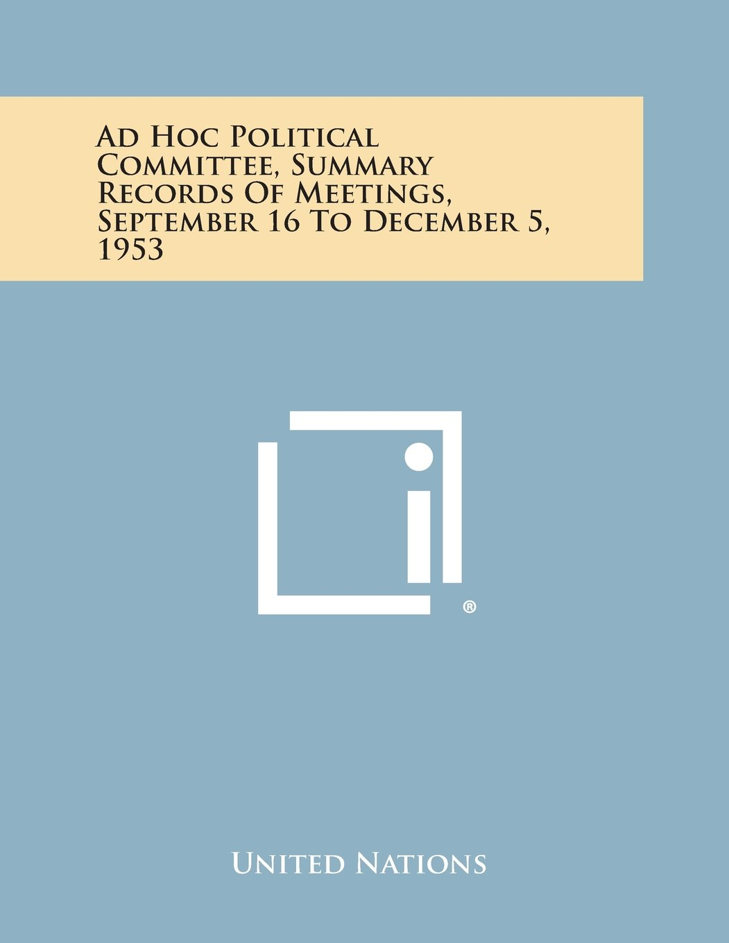 Ad Hoc Political Committee, Summary Records of Meetings, September 16 to December 5, 1953 PDF