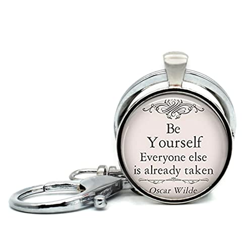 e9e754c34e47b3 Keychain Round Pendant Be Yourself Everyone Else Is Already Taken Oscar  Wilde Quote Glass Cabochon Key