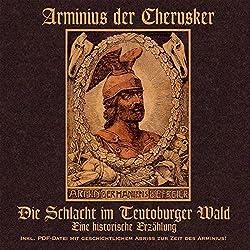 Arminius der Cherusker. Die Schlacht im Teutoburger Wald