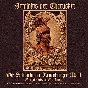 Arminius der Cherusker. Die Schlacht im Teutoburger Wald Hörbuch