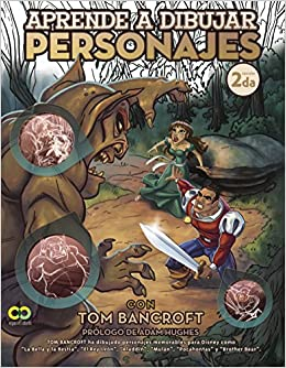 Aprender a dibujar personajes con Tom Bancroft / Learn to draw characters with Tom Bancroft (Spanish Edition)