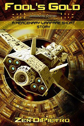 Fool's Gold (A Mercenary Warfare Short Story): A Dragonfire Station Series by [DiPietro, Zen]