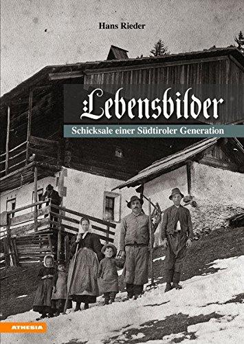 Lebensbilder: Schicksale einer Südtiroler Generation Gebundenes Buch – 16. September 2016 Hans Rieder Athesia Tappeiner Verlag 8868392100 Geschichte / Sonstiges
