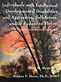 img - for Individuals with Intellectual Developmental Disabilities and Aggression, Self Injury, and/or Failure to Thrive; one comprehensive approach book / textbook / text book