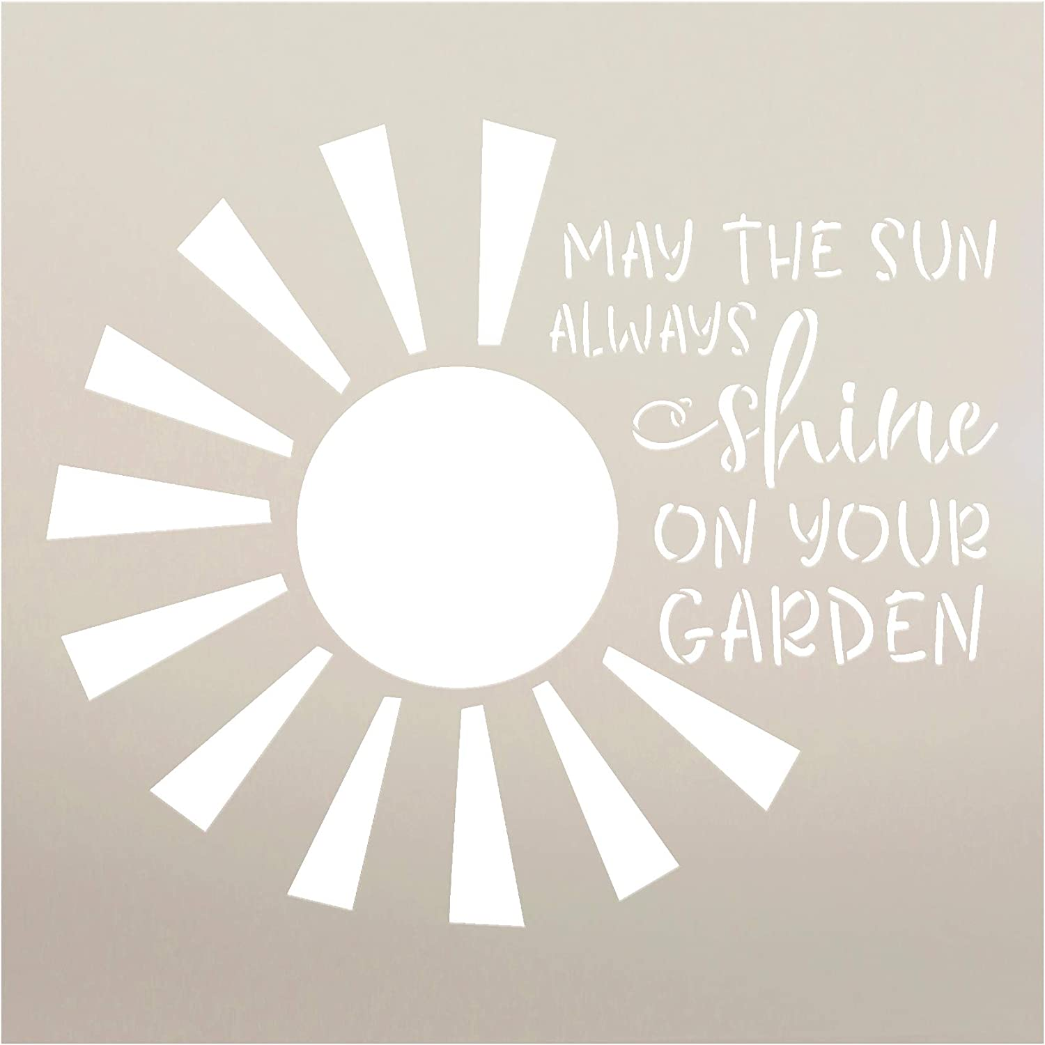 May Sun Always Shine on Your Garden Stencil by StudioR12 | Reusable Mylar Template | Paint Wood Sign | Craft Plant Lover Gift - Family - Friend | DIY Porch Home Decor Select Size (12 x 12 inches)