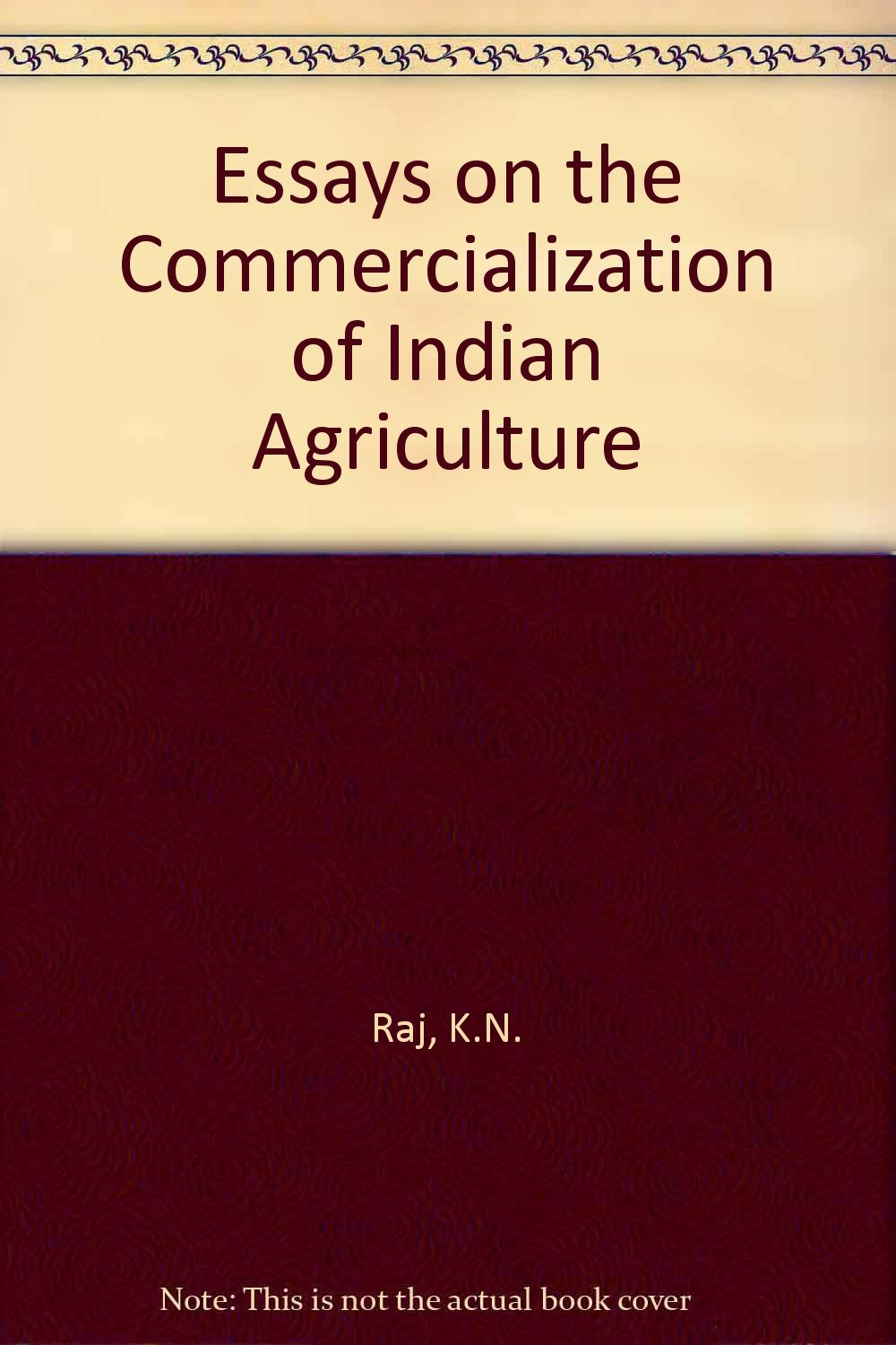 essays on the commercialization of n agriculture k n raj essays on the commercialization of n agriculture k n raj 9780195617290 com books