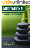 MEDITATIONAL - Problems and Remedies: How to overcome problems in meditation practice - Guide to complete meditation - Relaxation and complete inner peace - Mental health and awarness.
