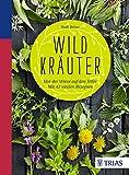 Wildkräuter: Von der Wiese auf den Teller. Mit 42 vitalen Rezepten