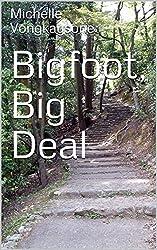 Bigfoot, Big Deal (Hope Springs Inferno Book 2)
