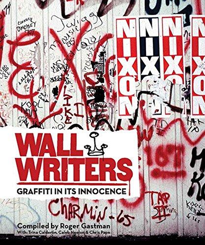 Download Wall Writers: Graffiti in Its Innocence PDF