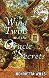 The Wind Twins and the Oracle of Secrets, Henrietta Wills, 1921791705