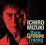 Ichiro Mizuki - Mizuki Ichiro Rare Groove Tracks [Japan CD] COCX-39690