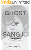 Ghost of Sangju: A Memoir of Reconciliation