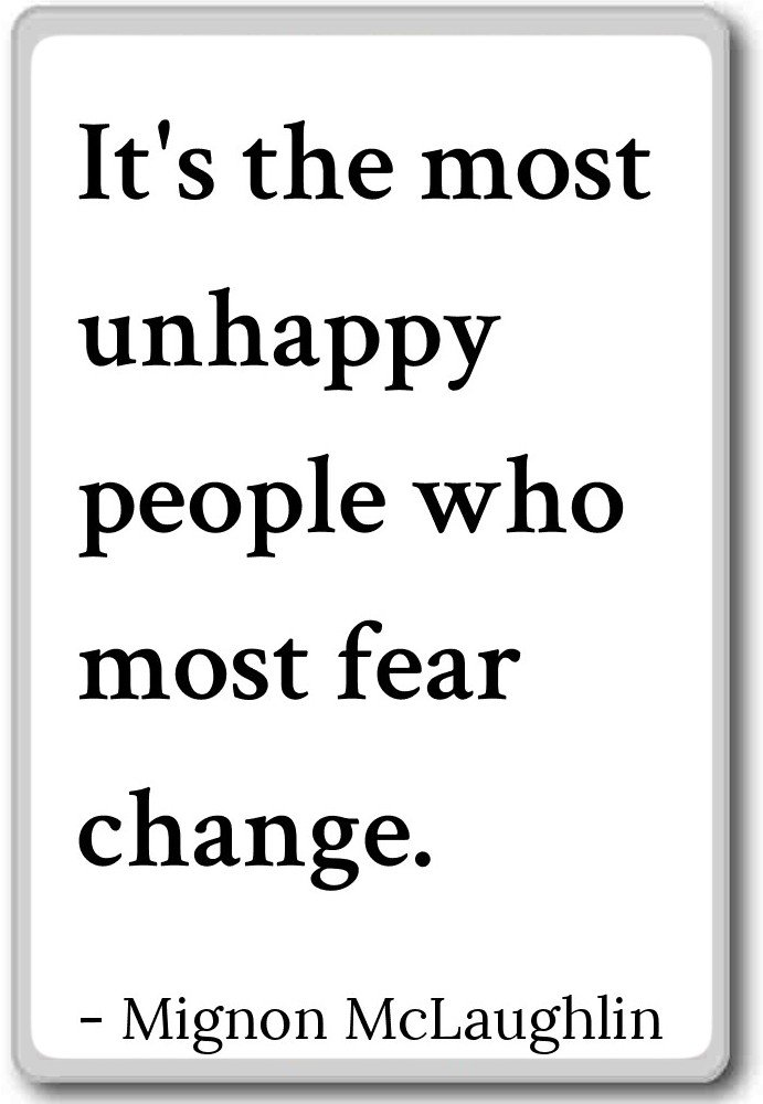 It\'s the most unhappy people who most fea... - Mignon ...