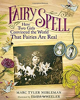 Fairy Spell: How Two Girls Convinced the World That Fairies
