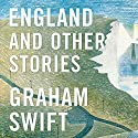 England and Other Stories Audiobook by Graham Swift Narrated by Jilly Bond, Philip Frank, Ric Jerrom, Kris Dyer, Stephen Thorne