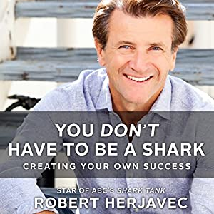 You Don't Have to Be a Shark Hörbuch