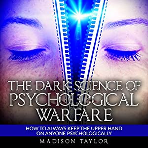 The Dark Science of Psychological Warfare Audiobook