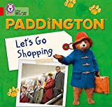 Paddington: Let's Go Shopping: Band 2A/Red A (Collins Big Cat Paddington)