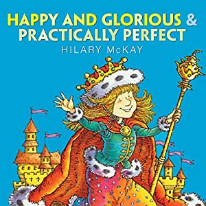 Happy and Glorious & Practically Perfect Audiobook
