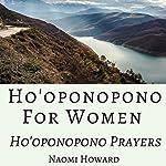 Ho'oponopono for Women: Ho'oponopono Prayers | Naomi Howard