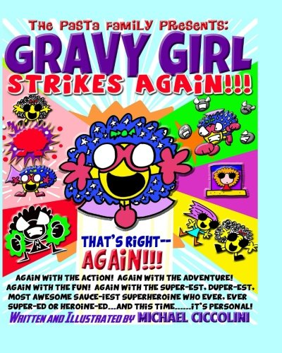 The Pasta Family Presents: Gravy Girl Strikes Again! (The Pasta Family All-Ages Illustrated Adventures) (Volume 21) ebook