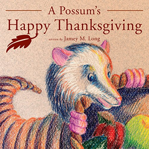 A Possum's Happy Thanksgiving