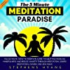 The 5 Minute Meditation Paradise