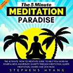 The 5 Minute Meditation Paradise: The Ultimate