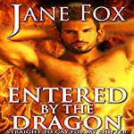 Entered by the Dragon: Straight to Gay for My Shifter   Jane Fox