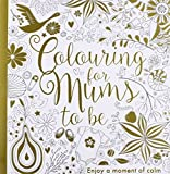 My Baby and Me Colouring for Mums-to-Be by Bethan Janine (2016-06-02)