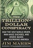 The Trillion-Dollar Conspiracy, Jim Marrs, 0061970689