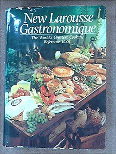 The New Larousse Gastronomique The Encyclopedia Of Food Wine