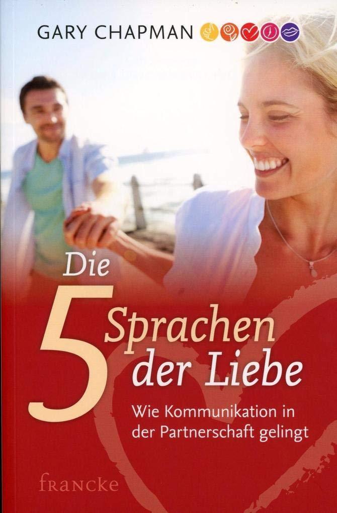 Die fünf Sprachen der Liebe - Wie Kommunikation in der Partnerschaft gelingt Taschenbuch – 2010 Gary Chapman Ingo Rothkirch Francke-Buchhandlung 3861221268