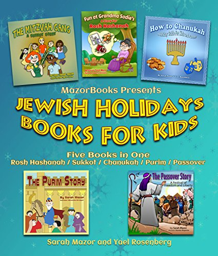 Jewish Holidays: Books for Kids (Holidays & Celebrations) (Picture Books for Rosh Hashanah, Sukkot, Chanukah, Purim & Passover): Five in One Jewish Holidays Books (Jewish Holiday Books for Children)