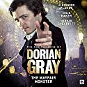 The Confessions of Dorian Gray - The Mayfair Monster Hörspiel von Nev Fountain Gesprochen von: Alexander Vlahos, Hugh Ross