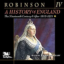 A History of England, Volume 4: The Nineteenth Century and After: 1815-1921