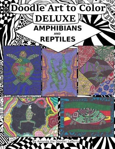 Doodle Art to Color Deluxe: Amphibians & Reptiles (Volume 3) Deluxe Amphibian