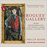 Rogues' Gallery: The Rise (And Occasional Fall) of Art Dealers, the Hidden Players in the History of Art | Philip Hook