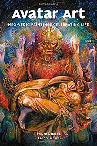 Avatar Art: Neo-Vedic Paintings Celebrating Life (Art Avatar)
