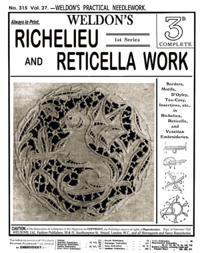 Weldon's 2D #315 c.1911 - Richelieu and Reticella Lace Embroidery Work (Weldon's Practical Needlework)